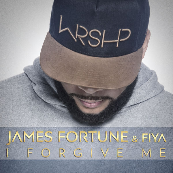 I Forgive Me James Fortune