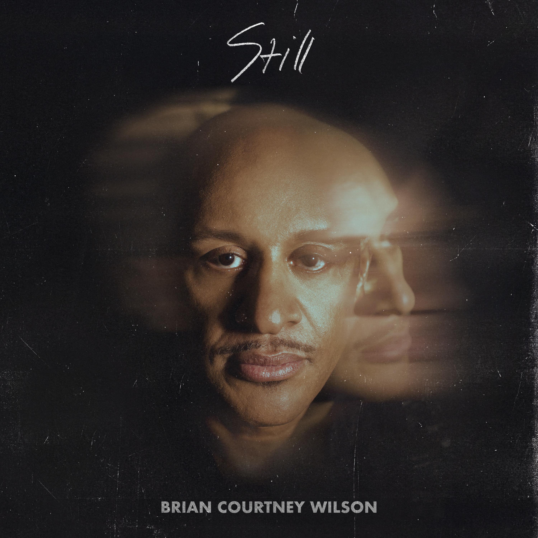 Brian Courtney Wilson STILL