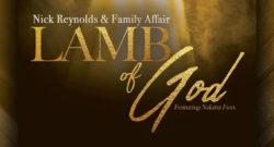 Nick Reynolds & Family Affair - Nakitta Foxx - Lamb of God